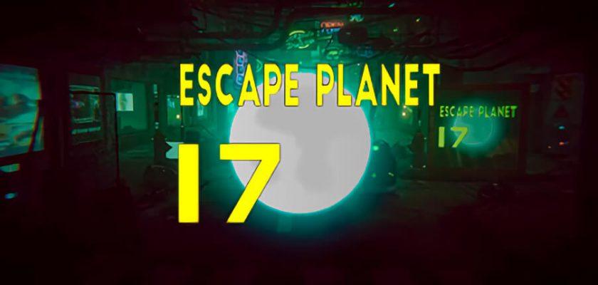 Escape Planet 17 Crack Free Download